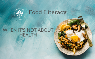 Food Literacy is NOT Just About Health